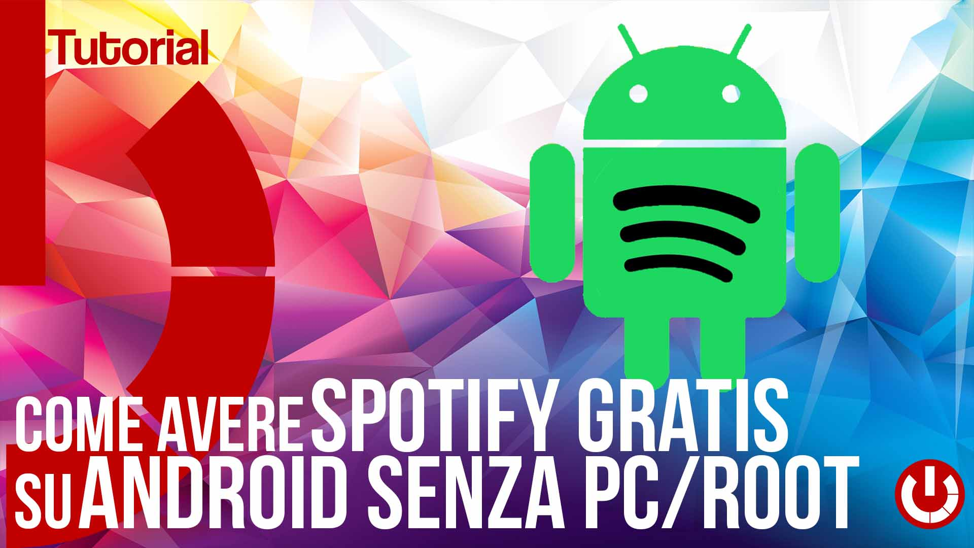 come avere spotify gratis su android senza pc e senza root
