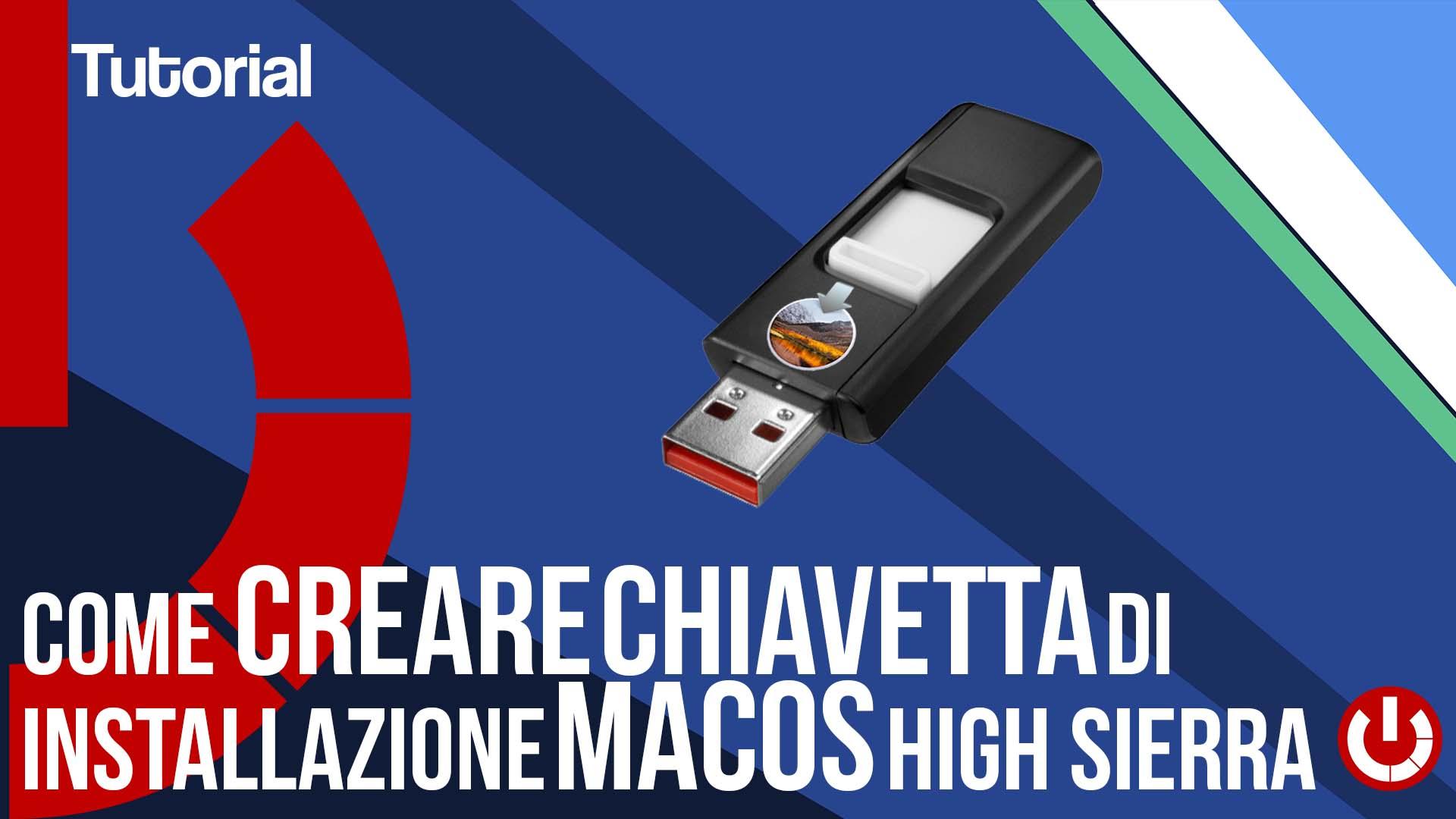 Come creare chiavetta di installazione macOS High Sierra