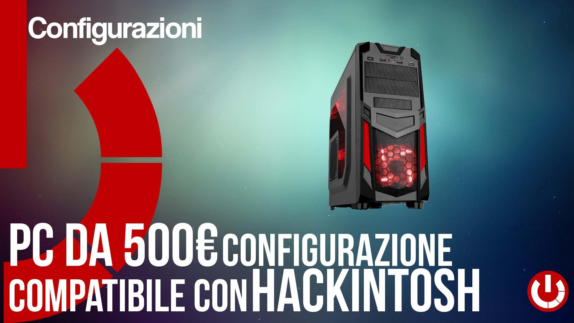 PC da 500 € configurazione compatibile con Hackintosh
