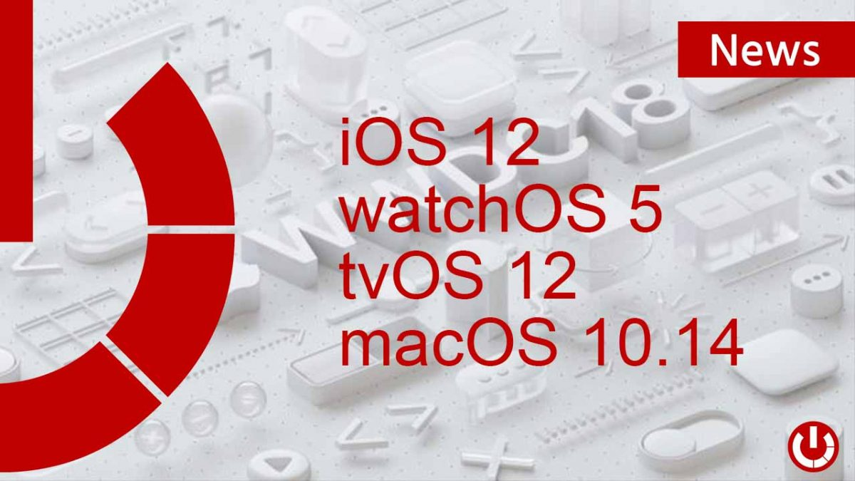 Tutte le novità dell'Apple WWDC 18 ios12 watch0s 5 tvos 12 macos 10.14