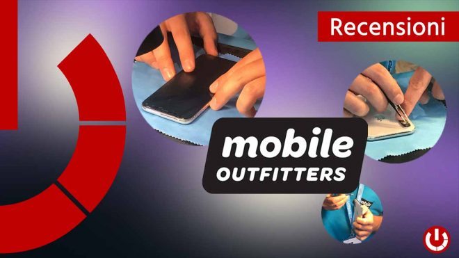 Recensione pellicola 360° Mobile Outfitters
